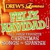 Drew s Famous Feliz Navidad All Your Favorite Christmas Songs In Spanish