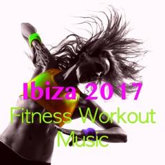 Ibiza 2017 Fitness Workout Music