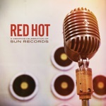 Red Hot: A Memphis Celebration of Sun Records