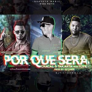 Yomo - Por Qué Será feat. El Chacal, Yakarta & Dj Conds