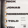 Remember I Told You (feat. Anne-Marie & Mike Posner) [Acoustic] - Single, Nick Jonas