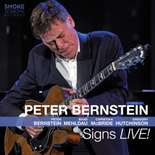 Signs Live! (feat. Brad Mehldau, Christian McBride & Gregory Hutchinson) – Peter Bernstein