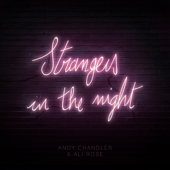 Strangers in the Night - Andy Chandler & Ali Rose