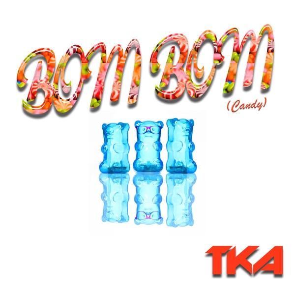 TKA - Bom Bom (Candy) - Single
