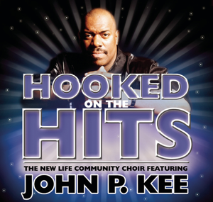John P. Kee & The New Life Community Choir - Nothing But the Hits: New Life Community Choir Feat. John P. Kee