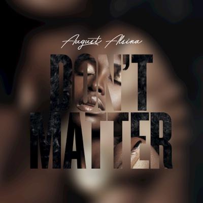 Don't Matter - August Alsina song