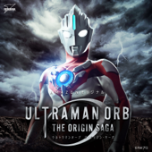 ウルトラマンオーブ THE ORIGIN SAGA - Complete Soundtrack (阿吽)