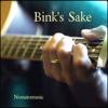 Bink's Sake - Nonatomusic