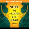 Mehfil     ' The Collection Of Hit Ghazals ' Vol -1