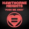 Push Me Away - Single, Hawthorne Heights