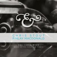 The Cauld Wind by Chris Stout & Finlay MacDonald on Apple Music
