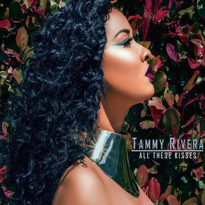 All These Kisses - Tammy Rivera song