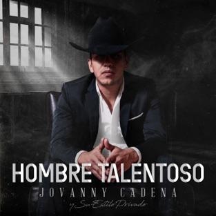 Hombre Talentoso – Jovanny Cadena Y Su Estilo Privado