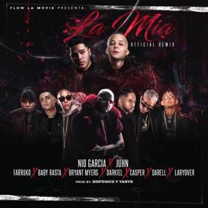 La Mia (Remix) [feat. Juhn, Farruko, Baby Rasta, Bryant Myers, Darkiel, Casper Magico, Darell & Lary Over] - Single Mp3 Download