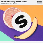 Anjulie - Where the Love Goes (feat. Oskar Flood)