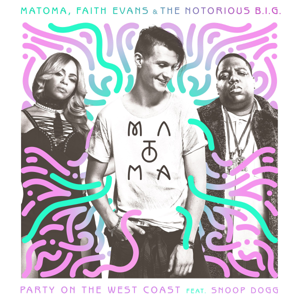 Party On the West Coast (feat  Snoop Dogg) - Single by Matoma, The  Notorious B I G  & Faith Evans