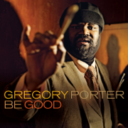 Be Good (Deluxe Edition) - Gregory Porter - Gregory Porter