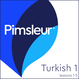 Turkish Phase 1, Unit 01-05: Learn to Speak and Understand Turkish with Pimsleur Language Programs audiobook
