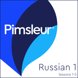 Russian Level 1 Lessons 1-5: Learn to Speak and Understand Russian with Pimsleur Language Programs audiobook