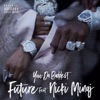 You da Baddest (feat. Nicki Minaj) - Single, Future