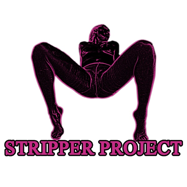 Stripper Project Podcast