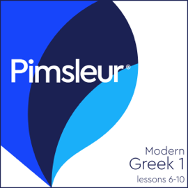 Greek (Modern) Phase 1, Unit 06-10: Learn to Speak and Understand Modern Greek with Pimsleur Language Programs audiobook