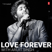 Love Forever With Arijit Singh