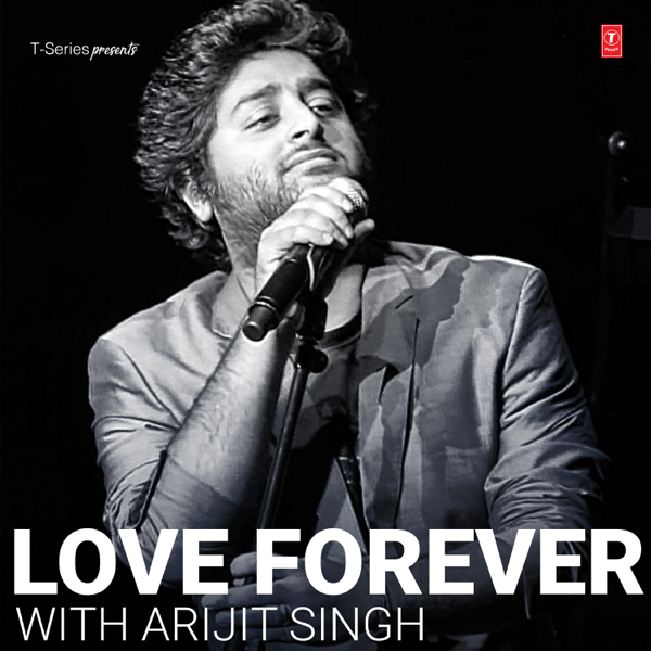 love forever with arijit singh by arijit singh on apple music