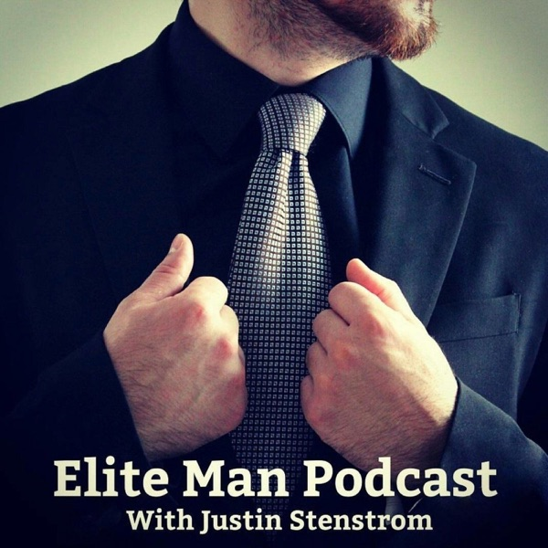 Elite Man Podcast | Confidence | Psychology | Biohacking | Dating Advice | Men's Fashion | Relationship | Style | Productivit