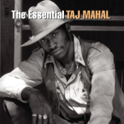 The Essential Taj Mahal - Taj Mahal - Taj Mahal