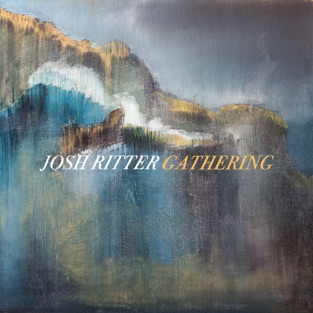 Gathering – Josh Ritter