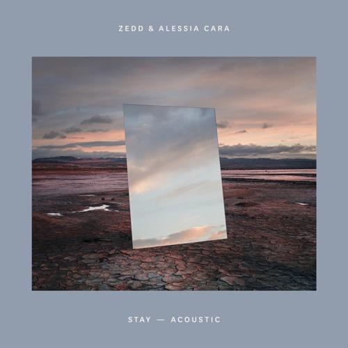 Zedd & Alessia Cara - Stay (Acoustic) - Single