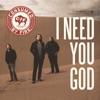 I Need You God - Single
