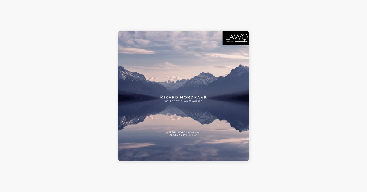 Rikard Nordraak: Songs and Piano Music by Helene Wold & Eugene Asti