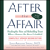 Janis A. Spring - After the Affair, Updated Second Edition (Unabridged)