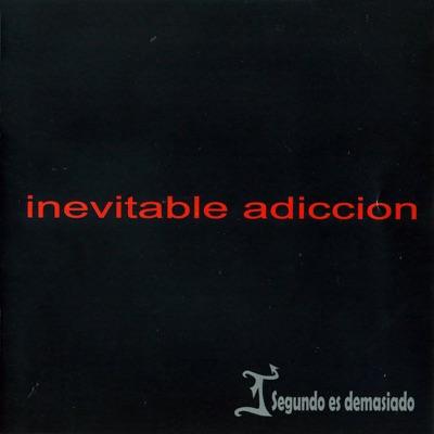 Inevitable Adicción - 1 Segundo Es Demasiado