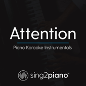 Attention (Originally Performed by Charlie Puth) [Piano Karaoke Version]