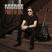 Party of One - George Thorogood - George Thorogood