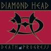 Death and Progress, Diamond Head
