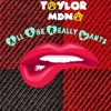 All She Really Wants - Single (feat. Clinton Sparks) - Single, Taylor Mdna