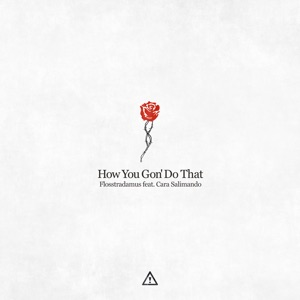 How You Gon' Do That (feat. Cara Salimando) - Single Mp3 Download
