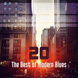 ‎20 The Best of Modern Blues: Relaxing Instrumental Songs, Coffee and Lunch  Break, Easy Listening, Cool Guitar Moods in Blue by Good City Music Band