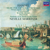 Handel: Music for the Royal Fireworks & Water Music Suites
