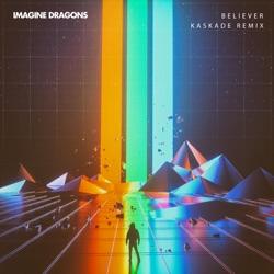 Believer Kaskade Remix Single