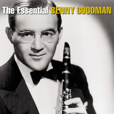 Sing, Sing, Sing - Benny Goodman & Benny Goodman and His Orchestra song