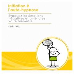 Initiation à l'auto-hypnose. Évacuez les émotions négatives et améliorez votre bien-être