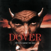 Dover - Devil Came to Me