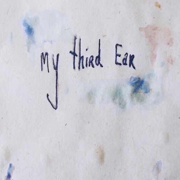 my third ear
