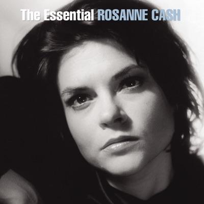 The Essential Rosanne Cash - Rosanne Cash