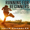 Julia Chandler - Running for Beginners: How to Start Running to Lose Weight and Get Fit (Unabridged) grafismos